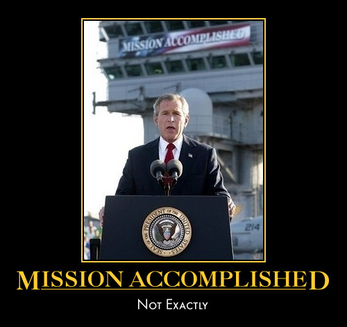 http://politicaldemotivation.files.wordpress.com/2008/03/bush_mission_accomplished.jpg