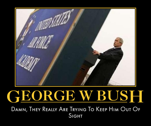 funny George W Bush demotivational posters poster political