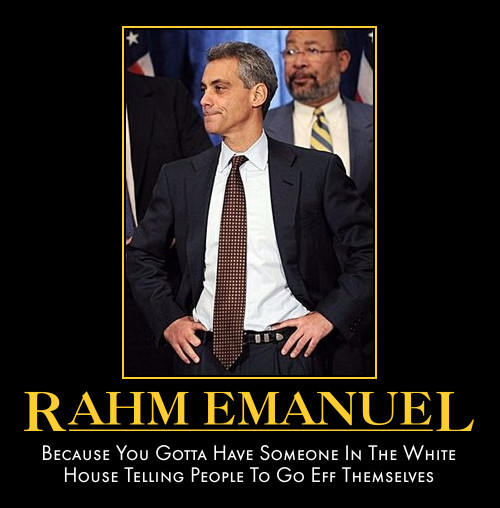 funny Rahm Emanuel demotivational posters poster political demotivation